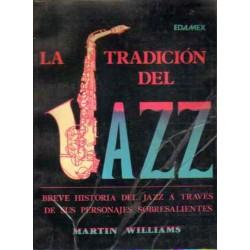La tradición del Jazz. Breve historia del Jazz a través de sus personajes sobresalientes.