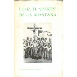 """Luco, el """"jockey"""" de la montaña"""