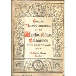 Ensayo histórico documental de los Maestros Plateros Malagueños de los siglos XVI y XVII