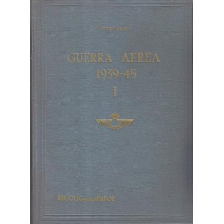 Guerra Aérea 1939-1945. Tomo I