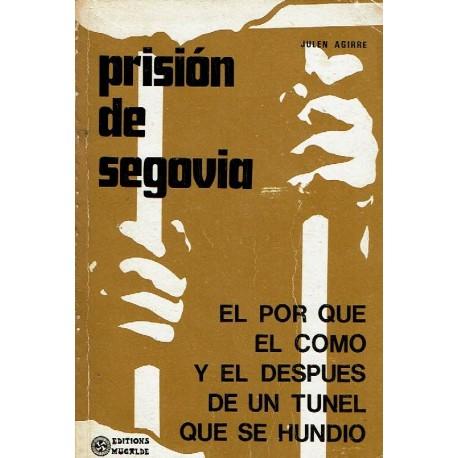 Prisión de Segovia. El por qué, el cómo y el después de un túnel que se hundió.
