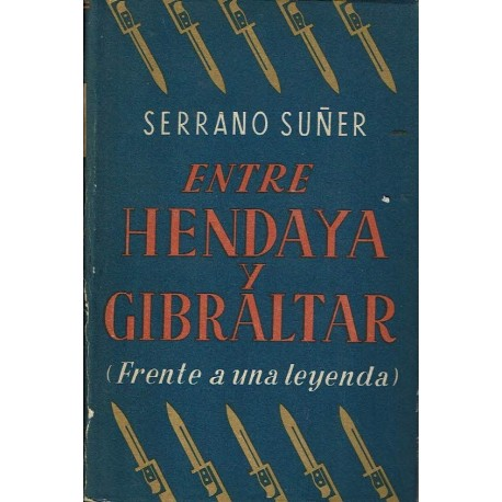 Entre Hendaya y Gibraltar (frente a una leyenda).