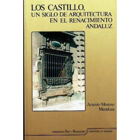 Los Castillo, un siglo de arquitectura en el Renacimiento andaluz.