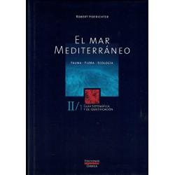 El mar mediterráneo. Fauna. Flora, Ecología. Volumen II/ 1. Guía sistemática y de identificación