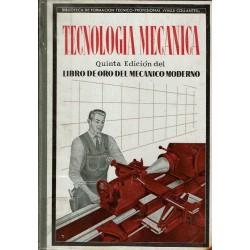 Tecnología mecánica. Libro de oro del mecánico moderno.