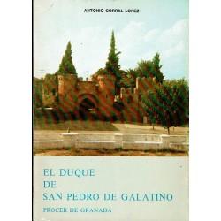 El Duque de San Pedro de Galatino. Procer de Granada.