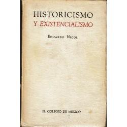 Historicismo y existencialismo.