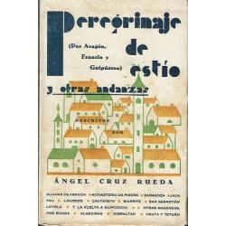 Peregrinajes de Estío ( por Aragón. Francia y Guipúzcoa) y otras andanzas