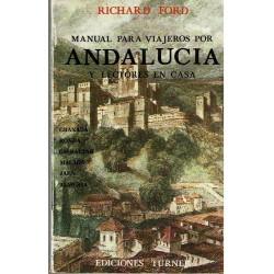 Manual para viajeros por Andalucía y lectores en casa.