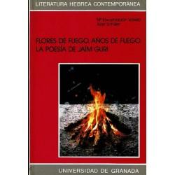 Flores de fuego, años de fuego. La poesía de Jaím Guri.