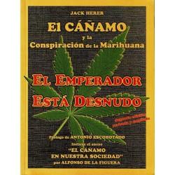 El emperador está desnudo. El cáñamo y la conspiración de la marihuana.