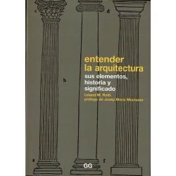 Entender la arquitectura. Sus elementos, historia y significado.