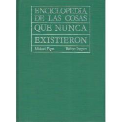 Enciclopedia de las cosas que nunca existieron.