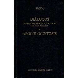 Diálogos: Consolaciones a Marcia, a su madre, a a Helvia y a Polibio. Apocolocintosis.