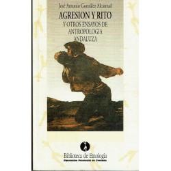 Agresión y rito (y otros ensayos de antropología andaluza.)