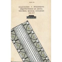 Eclecticismo y pensamiento arquitectónico en España. Discursos, revistas, congresos 1846-1919.