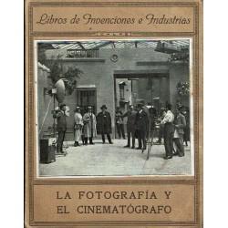 La fotografía y el cinematógrafo.