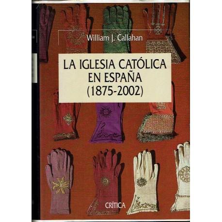 La Iglesia Católica en España (1875-2002).