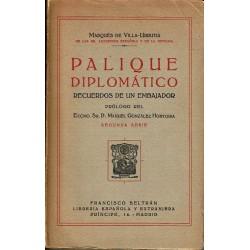 Palique diplomático. Recuerdos de un embajador. Segunda serie.