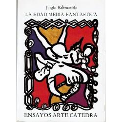 La Edad Media fantástica. Antigüedades y exotismo en el arte gótico.