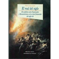 El mal del siglo. El conflicto entre Ilustración y Romanticismo en la crisis finisecular del siglo XIX.