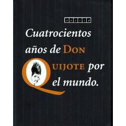 Cuatroscientos años de Don Quijote por el mundo.
