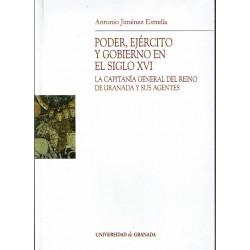 Poder, ejército y gobierno en el siglo XVI. La capitanía general del reino de Granada y sus agentes.