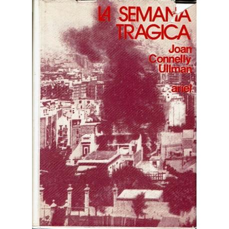 La semana trágica. Estudio sobre las causas socioeconómicas del anticlericalismo en España (1898- 1912).