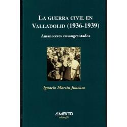 La guerra civil en Valladolid (1936-1939). Amaneceres ensangrentados.