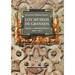 Los museos de Granada. Génesis y evolución histórica 1835- 1975.