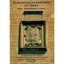 El hospital de Santiago en Úbeda. Arte, mentalidad y culto.
