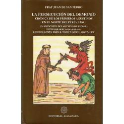 La persecución del demonio. Crónica de los primeros agustinos en el norte del Perú (1560) (Manuscritos del Archivo de Indias).