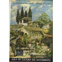 60 años de arte granadino (1900-1962). Tomo I.
