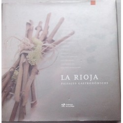 La Rioja. Paisajes gastronómicos.