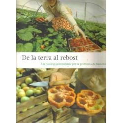 De la terra al rebost. Un passeig gastronòmic per la provincia de Barcelona.