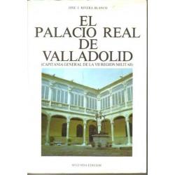 El palacio real de Valladolid (Capitanía general de la VII Región Militar).