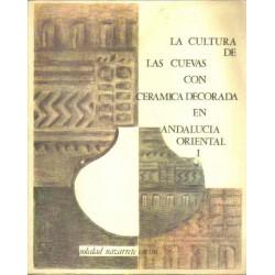 La Cultura de las Cuevas con Cerámica Decorada en Andalucía Oriental I