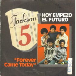Hoy empieza el futuro (Forever came today)/Todo lo que hago es pensar en ti (All i do is think of you)