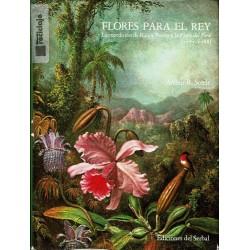 Flores para el rey. La expedición de Ruiz y Pavón y la Flora del Perú.