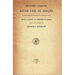 Kitâb Fasl Al-Maqâl. With its appendix (Damima) and an extract from Kitâb Al-Kashf 'an Manâhij Al-Adilla.