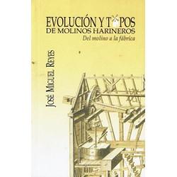 Evolución y tipos de molinos harineros. Del molino a la fábrica.