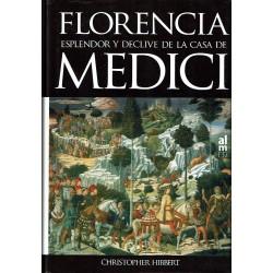 Florencia. Esplendor y declive de la casa de Medici.