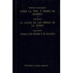 Sobre la vida y poesía de Homero. El antro de las ninfas de la Odisea. Sobre los dioses y el mundo.