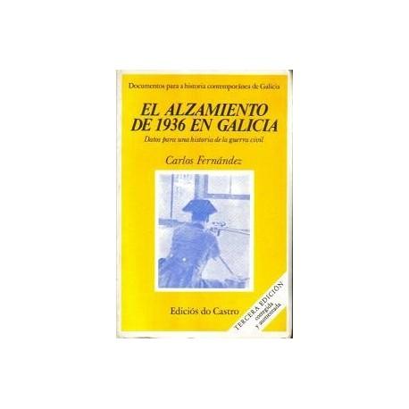 El alzamiento de 1936 en Galicia. Datos para una historia de la guerra civil.
